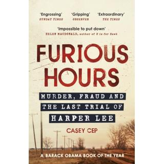 Furious Hours: Murder, Fraud and the Last Trial of... (Bog, Paperback / softback)