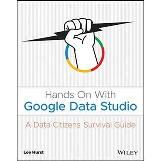 Hands On With Google Data Studio: A Data Citizen's... (Bog, Paperback / softback)