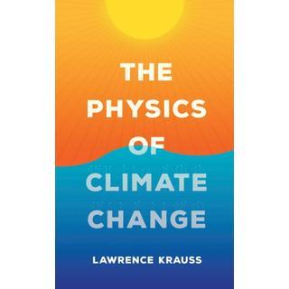 The Physics of Climate Change (Bog, Hardback)