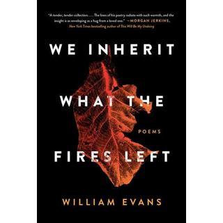 We Inherit What the Fires Left: Poems (Bog, Paperback / softback)