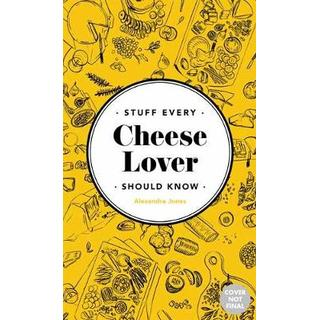 Stuff Every Cheese Lover Should Know (Bog, Hardback)