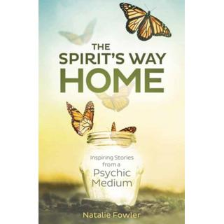 Spirit's Way Home,The: Inspiring Stories from a Psychic... (Bog, Paperback / softback)
