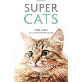 Super Cats: True Tales of Extraordinary Felines (Bog, Paperback / softback)
