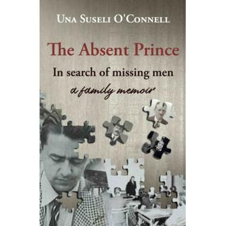 The Absent Prince: in search of missing men - a family... (Bog, Paperback / softback)