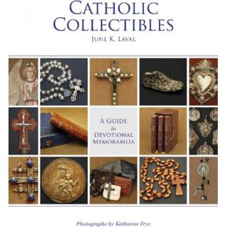 Catholic Collectibles: A Guide to Devotional Memorabilia (Bog, Hardback)