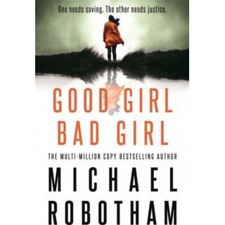 Good Girl, Bad Girl: The year's most heart-stopping... (Bog, Hardback)