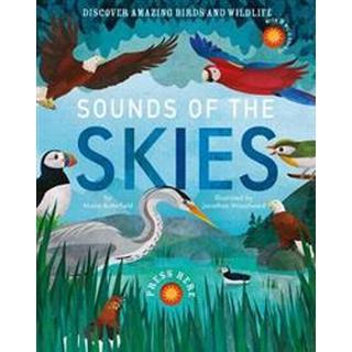 Sounds of the Skies: Discover amazing birds and wildlife (Bog, Hardback)