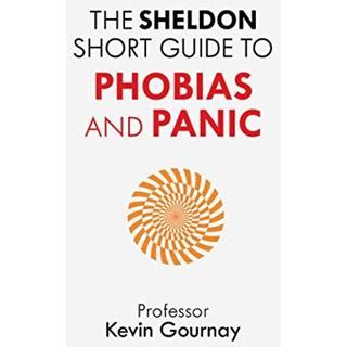 The Sheldon Short Guide to Phobias and Panic (Bog, Paperback / softback)