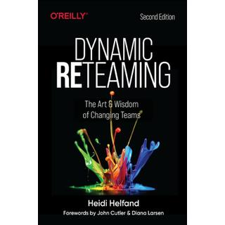 Dynamic Reteaming: The Art and Wisdom of Changing Teams (Bog, Paperback / softback)
