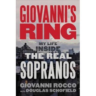 Giovanni's Ring: My Life Inside the Real Sopranos (Bog, Hardback)