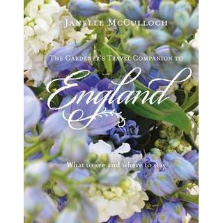 The Gardener's Travel Companion to England: What to see... (Bog, Hardback)