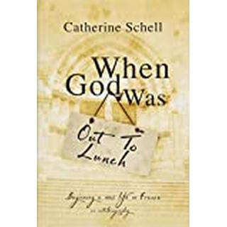 When God Was Out to Lunch (Bog, Hardback)