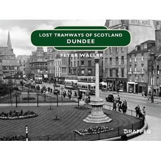 Lost Tramways of Scotland: Dundee (Bog, Hardback)
