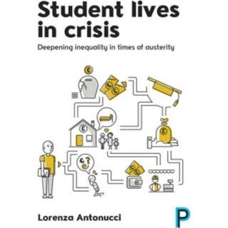 Student Lives in Crisis: Deepening Inequality in Times... (Bog, Paperback / softback)
