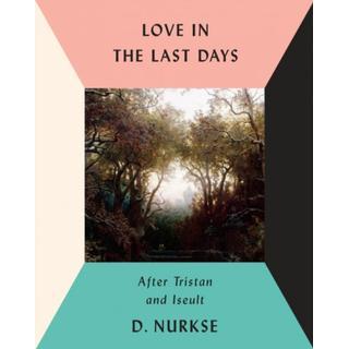 Love In The Last Days (Bog, Hardback)