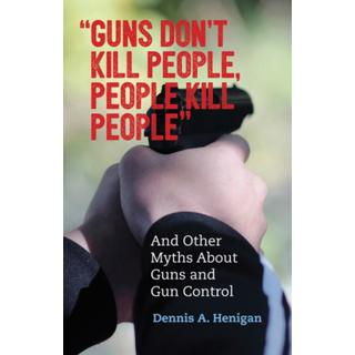 Guns Don't Kill People, People Kill People (Bog, Paperback / softback)