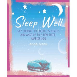 Sleep Well: The Mindful Way to Wake Up to a Healthier,... (Bog, Hardback)