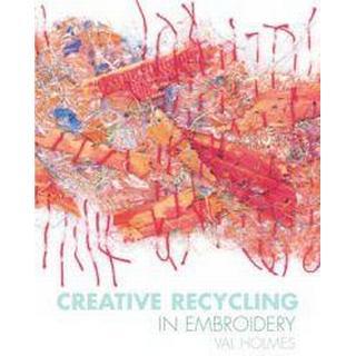 Creative Recycling in Embroidery (Häftad, 2010), Häftad