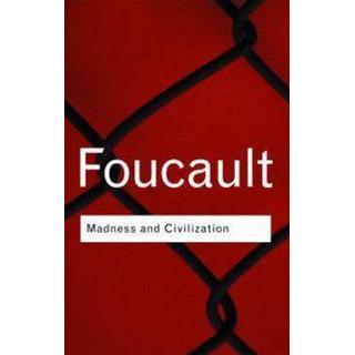 Madness and Civilization (Routledge Classics)