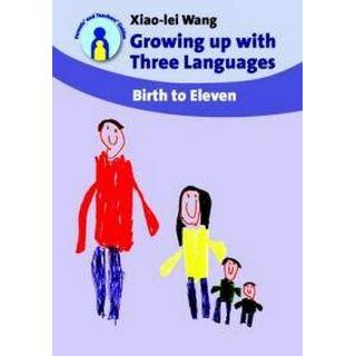 Growing Up with Three Languages: Birth to Eleven (Parents' and Teachers' Guides)