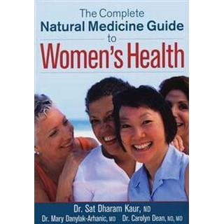 The Complete Natural Medicine Guide to Women's Health