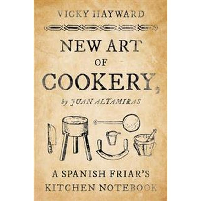 Friars Kitchen: New Art Of Cookery