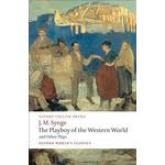 The Playboy of the Western World and Other Plays: Riders to the Sea; The Shadow of the Glen; The Tinker's Wedding; The Well of the Saints; The Playboy ... of the Sorrows (Oxford World's Classics)